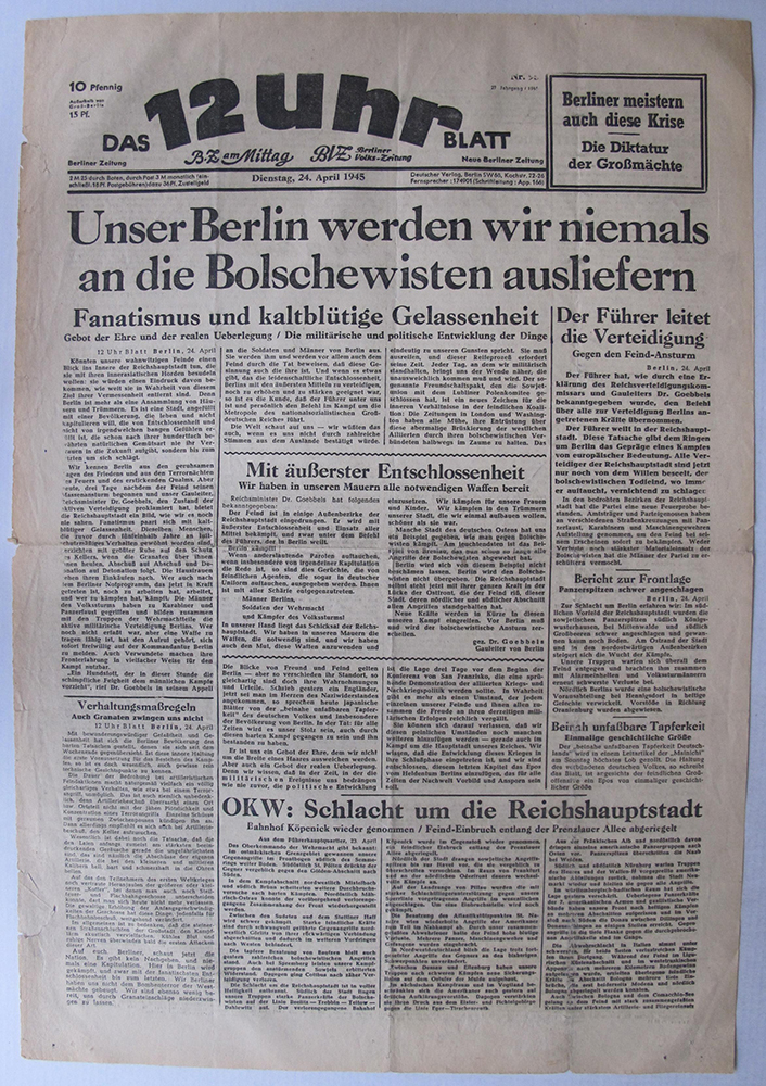 Edition of the Berlin daily Das 12 Uhr Blatt of 24 April 1945, featuring anti-Soviet rallying calls for the civilian population © DHM