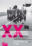 Poster - The XXth Century - People-Places-Times. Two Decades of the German Historical Museums' Photo Collection